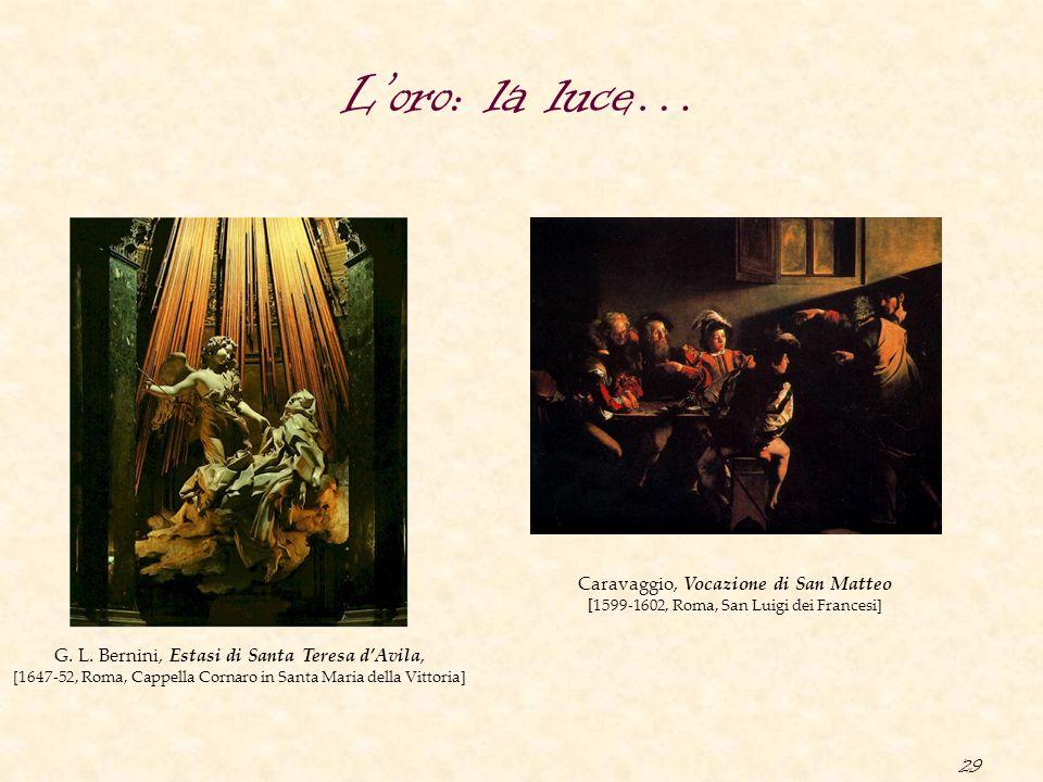 L'oro: la luce… Caravaggio, Vocazione di San Matteo [1599-1602, Roma, San Luigi dei Francesi]